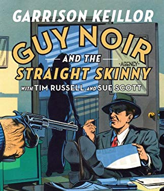 Guy Noir and the Straight Skinny 9781611746785