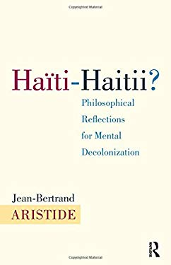 Haiti-Haitii?: Philosophical Reflections for Mental Decolonization 9781612050539