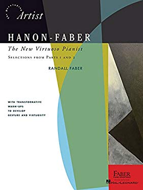 Hanon-Faber: The New Virtuoso Pianist: Selections from Parts 1 and 2 (The Developing Artist)