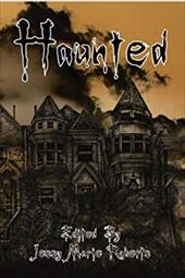 Haunted: An Anthology of the Supernatural - Tallerman, David / De Leon, Miguel Lopez / Roberts, Jessy Marie