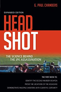 Head Shot: The Science Behind the JFK Assassination 9781616145613