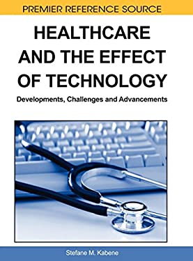 Healthcare and the Effect of Technology: Developments, Challenges and Advancements 9781615207336