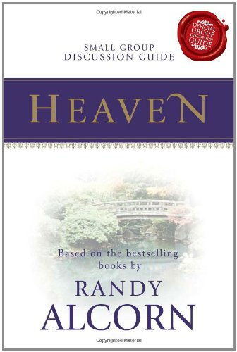 Heaven Small Group Discussion Guide 9781615390090