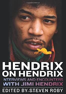 Hendrix on Hendrix: Interviews and Encounters with Jimi Hendrix 9781613743225
