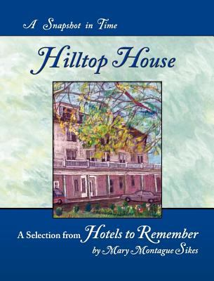 Hilltop House: A Snapshot in Time 9781610098014