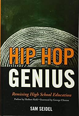 Hip Hop Genius: Remixing High School Education 9781610480260
