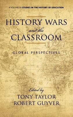 History Wars and the Classroom: Global Perspectives (Hc) 9781617355271