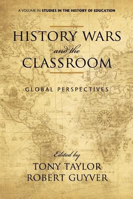 History Wars and the Classroom: Global Perspectives 9781617355264