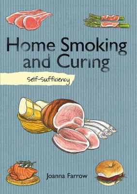 Home Smoking and Curing: Self-Sufficiency 9781616088484