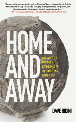 Home and Away: One Writer's Inspiring Experience at the Homeless World Cup