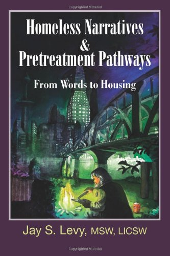 Homeless Narratives & Pretreatment Pathways: From Words to Housing 9781615990269