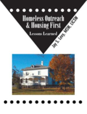 Homeless Outreach & Housing First: Lessons Learned 9781615991365