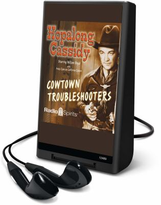 Hopalong Cassidy: Cowtown Troubleshooters [With Earbuds]