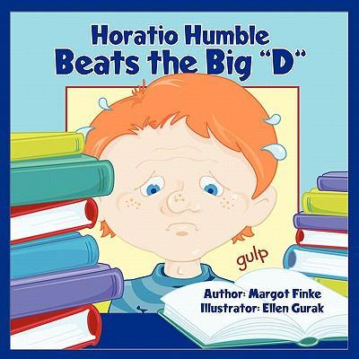Horatio Humble Beats the Big D 9781616331016