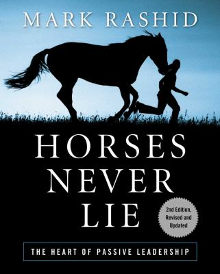 Horses Never Lie: The Heart of Passive Leadership 9781616082413