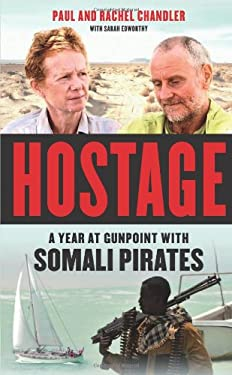 Hostage: A Year at Gunpoint with Somali Pirates 9781613744420