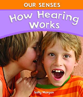 How Hearing Works 9781615325528