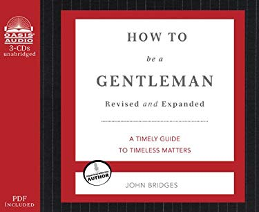 How to Be a Gentleman: A Contemporary Guide to Common Courtesy 9781613750810