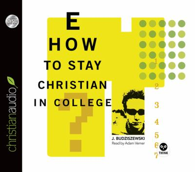 How to Stay Christian in College 9781610453912