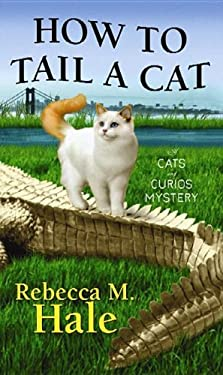 How to Tail a Cat: A Cats and Curios Mystery 9781611735215
