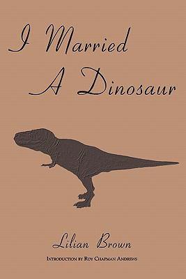 I Married a Dinosaur 9781616460280