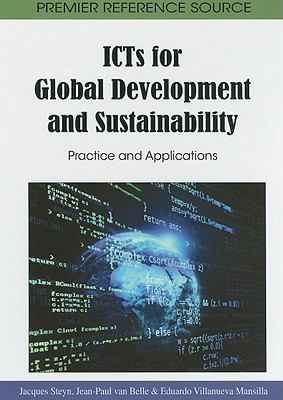 ICTs for Global Development and Sustainability: Practice and Applications 9781615209972