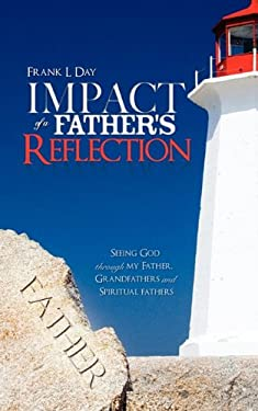 Impact of a Father's Reflection 9781615798537