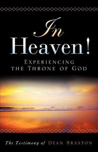 In Heaven! Experiencing the Throne of God 9781615790678