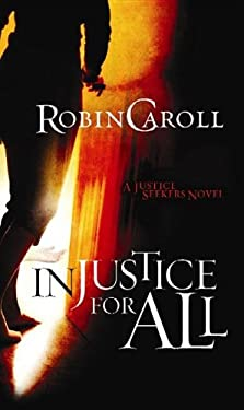 Injustice for All: A Justice Seekers Novel 9781611735123