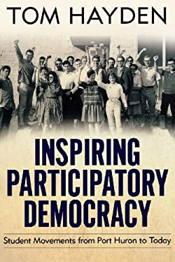 Inspiring Participatory Democracy: Student Movements from Port Huron to Today 9781612052625