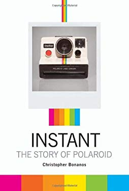 Instant: The Story of Polaroid 9781616890858