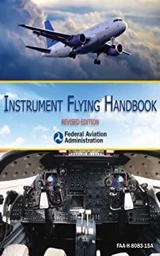 Instrument Flying Handbook: FAA-H-8083-15A 9781616083021
