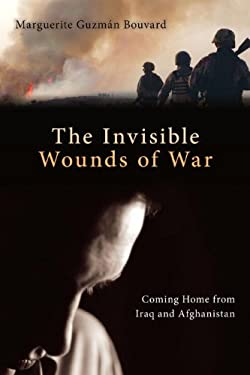 The Invisible Wounds of War: Coming Home from Iraq and Afghanistan
