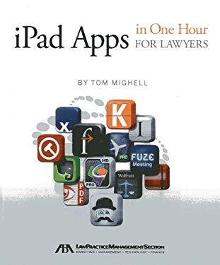 Ipad Apps in One Hour for Lawyers 9781614383604
