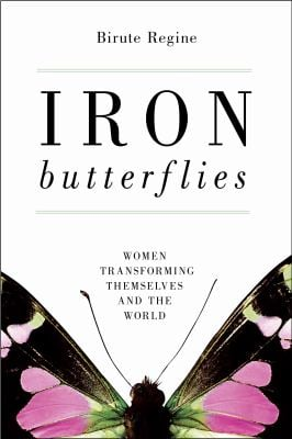 Iron Butterflies: Women Transforming Themselves and the World 9781616141691