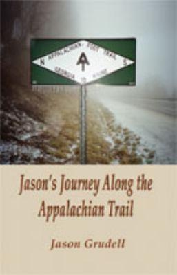 Jason's Journey Along the Appalachian Trail 9781618630476