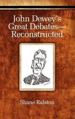 John Dewey's Great Debates-Reconstructed (Hc) 9781617355363