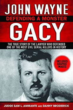 John Wayne Gacy: Defending a Monster 9781616082482