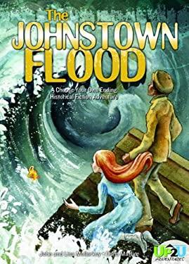 Johnstown Flood : An Up2U Historical Fiction Adventure