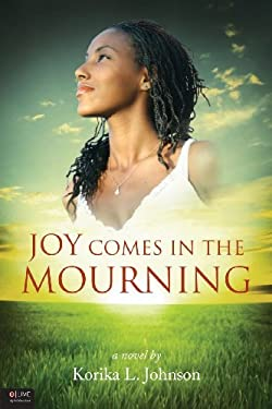 Joy Comes in the Mourning 9781615661114