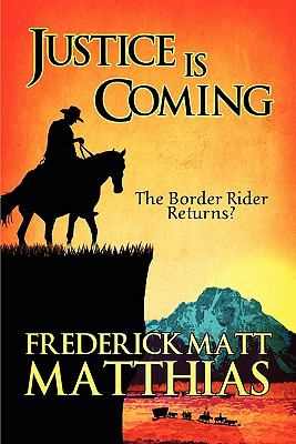 Justice Is Coming: The Border Rider Returns? 9781615468379