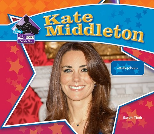 Kate Middleton: Real-Life Princess 9781617830204