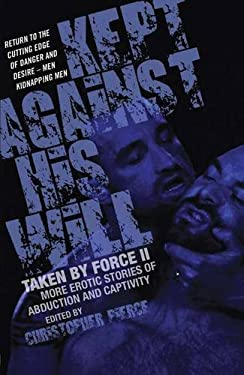 Kept Against His Will: Taken by Force II