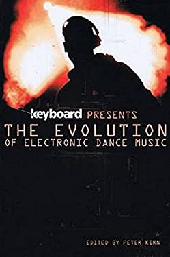 Keyboard Presents the Evolution of Electronic Dance Music 9781617130199