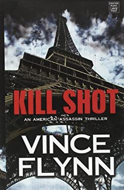 Kill Shot: An American Assassin Thriller 9781611732597