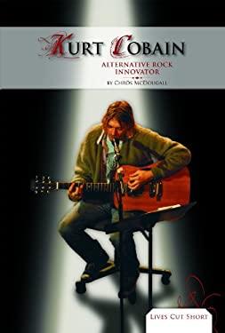 Kurt Cobain:: Alternative Rock Innovator 9781617834806
