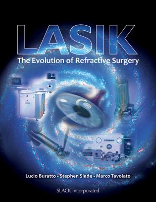LASIK: The Evolution of Refractive Surgery 9781617110429