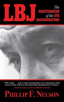 LBJ: The MasterMind of the JFK Assassination 9781616083779