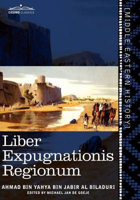 Liber Expugnationis Regionum: Quem E Codice Leidensi Et Codice Musei Brittannici; (Arabic Edition) 9781616405236