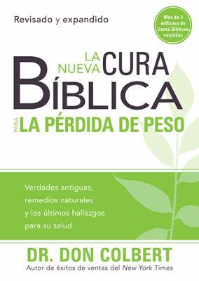 La Nueva Cura Biblica Para La Perdida de Peso 9781616387655